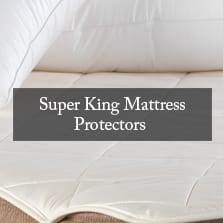 All Super King Mattress Protectors
