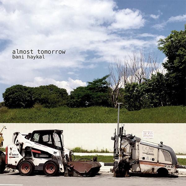 almost tomorrow - Bani Haykal