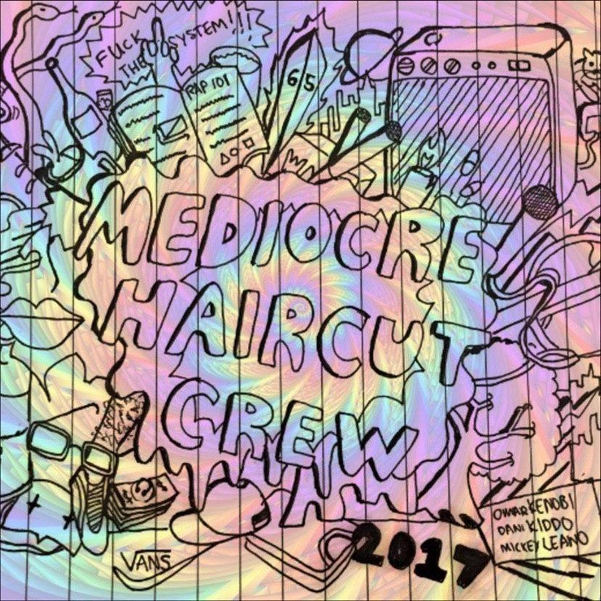 Mediocre Haircut Crew - MHC Mixtape