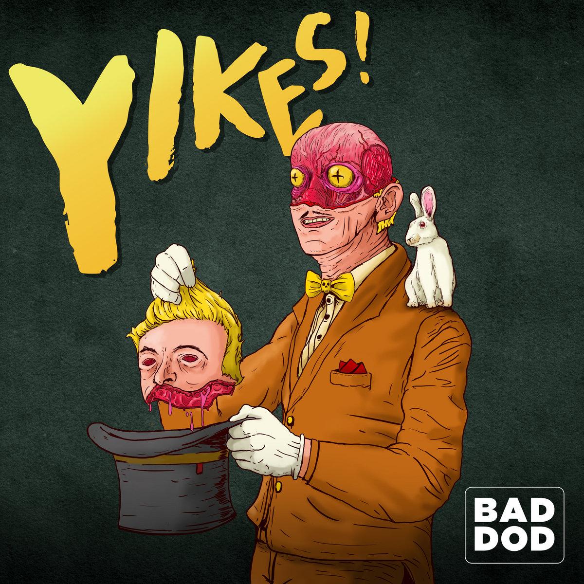 Bad Dod - Yikes