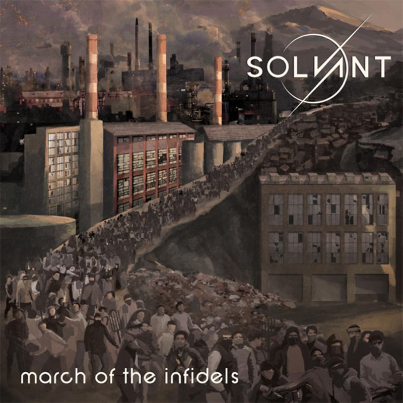 Solvant - March of the Infidels