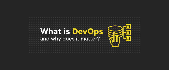 What is DevOps and why does it matter?