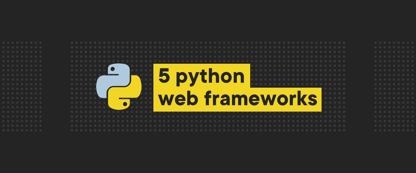 Top 5 Python web frameworks to know