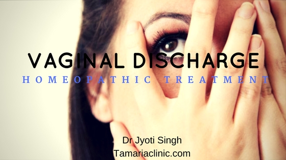 HOMOEOPATHIC TREATMENT OF VAGINAL DISCHARGE