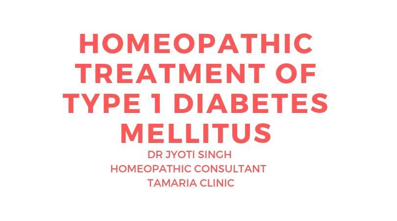 HOMEOPATHIC TREATMENT OF TYPE 1 DIABETES MELLITUS!!