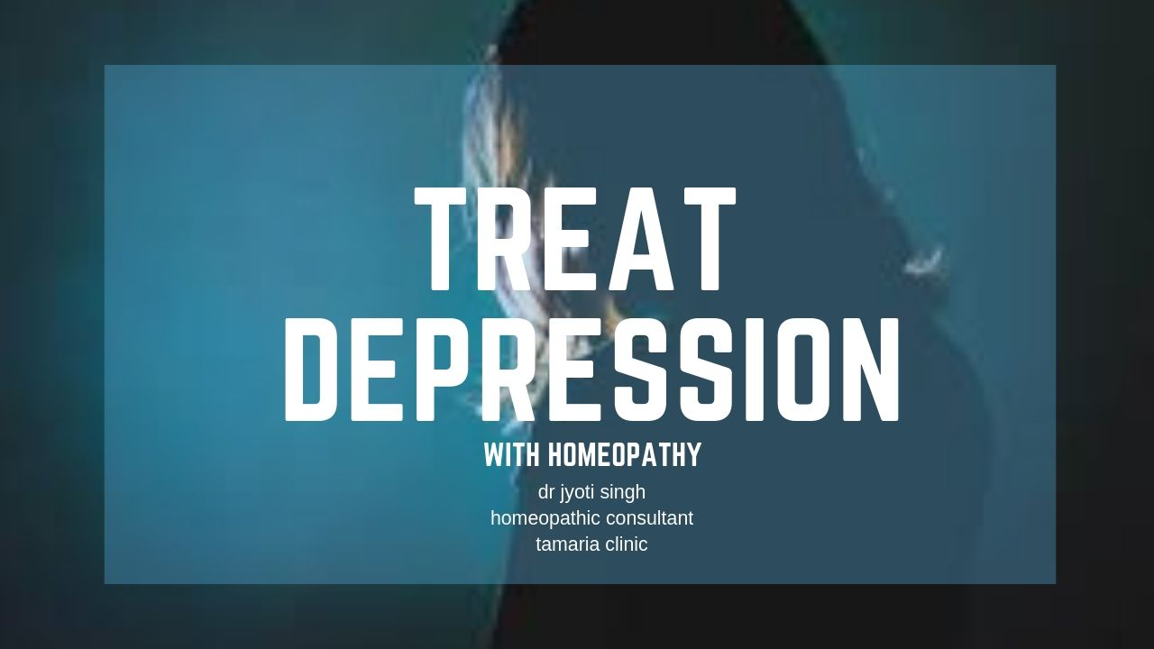 HOMEOPATHIC TREATMENT OF DEPRESSION!!