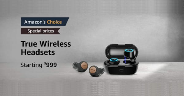 Starting Rs.999 True Wireless Headsets