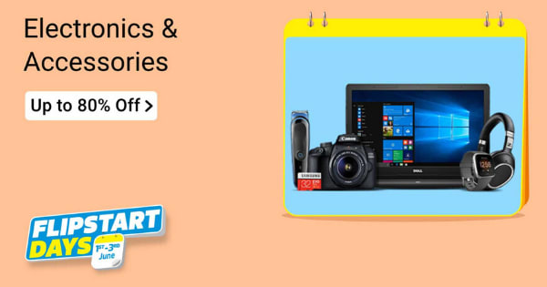 Up to 80% off on Electronics Flipstart Days Sale
