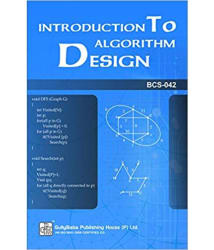 IGNOU BCA (Latest Edition) BCS-42 Introduction To Algorithm Design In English Medium, IGNOU Help Books with Important Exam Notes