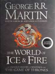 WORLD OF ICE AND FIRE (english, Hardcover, R. R.Martin,Elio M.Garcia Jr, Linda Antonsson)