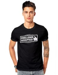 Challenge accepted Quotes Funky Quality Unisex Casual T-shirt 180 GSM T-shirts