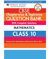 Oswaal CBSE Chapterwise and Topicwise Question Bank with Complete Solutions For Class 10 Mathematics (For March 2018 Exam)