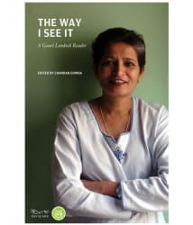 The Way I See It: A Gauri Lankesh Reader