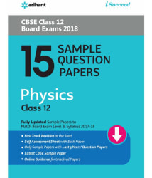 15 Sample Question Papers Physics Class 12th CBSE