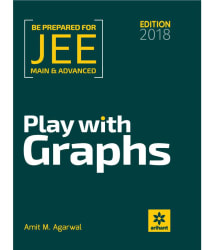 PLAY WITH GRAPHS for JEE Main & Advanced