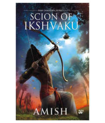 Ram - Scion of Ikshvaku: An Epic adventure story book on the Ramayana, The Tale of Lord Ram (Ram Chandra Series)
