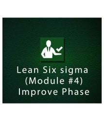 Lean Six sigma (Module #4) - Improve Phase (Online Study Material) Online Study Material
