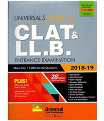 Universal s Guide To CLAT & LL.B. Entrance Examination 2018-19