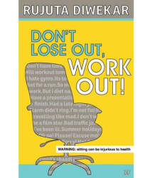 Don t Lose Out, Work Out!