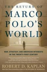 The Return of Marco Polo s World: War, Strategy, and American Interests in the Twenty- First Century (Hardcover)