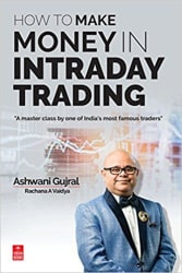 How to Make Money in Intraday Trading: A Master Class By One of India s Most Famous Traders