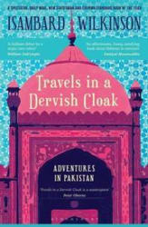 Travels In A Dervish Cloak: Adventures In Pakistan (Paperback)