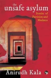 The Unsafe Asylum: Stories of Partition and Madness (Paperback)