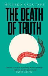 The Death Of Truth: Notes On Falsehood In The Age Of Trump (Hardcover)