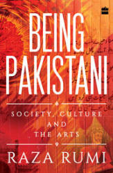 Being Pakistani: Society, Culture and the Arts (Paperback)