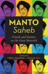 Manto- Saheb: Friends and Enemies on the Great Maverick (Paperback)