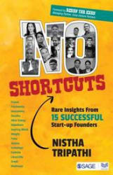 No Shortcuts: Rare Insights from 15 Successful Startup Founders No Shortcuts: Rare Insights from 15 Successful Startup Founders