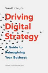Driving Digital Strategy: A Guide to Reimagining Your Business (Hardcover)