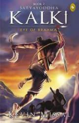Satyayoddha Kalki: Eye of Brahma (Book 2) Satyayoddha Kalki: Eye of Brahma (Book 2)