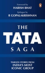 The Tata Saga: Timeless Stories from India s Most Iconic Group (Hardcover)