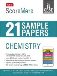 ScoreMore 21 Sample Papers CBSE Boards- Class 12 Chemistry ScoreMore 21 Sample Papers CBSE Boards- Class 12 Chemistry
