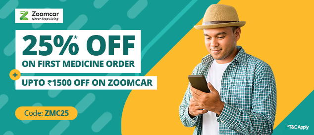 Get 25%* OFF on your 1st medicine order + Get 20% off up to Rs. 1500/- on your Zoomcar ride