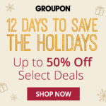 12 Days to Save the Holidays: Up to 50% off Select Deals at Groupon
