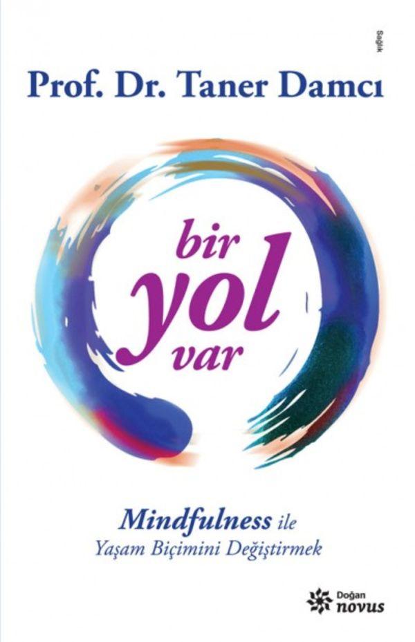 Bir Yol Var: Mindfulness ile Yaşam Biçimi