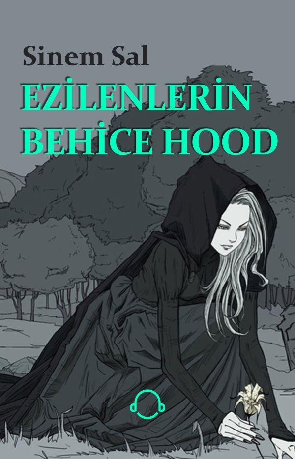 Ezilenlerin Behice Hood