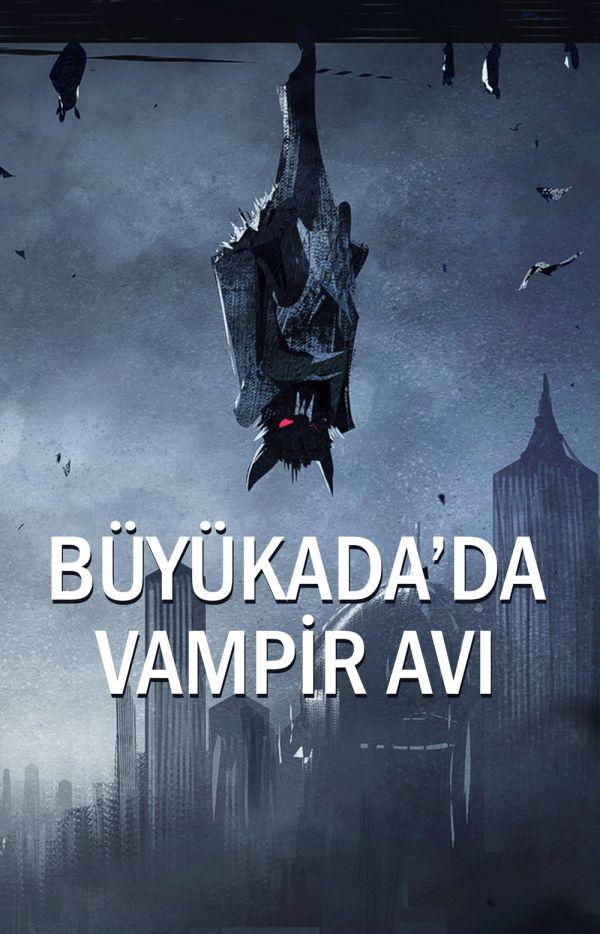 Büyükada'da Vampir Avı
