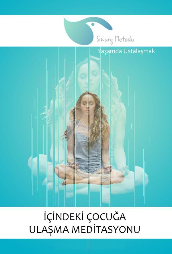 İçindeki Çocuğa Ulaşma Meditasyonu