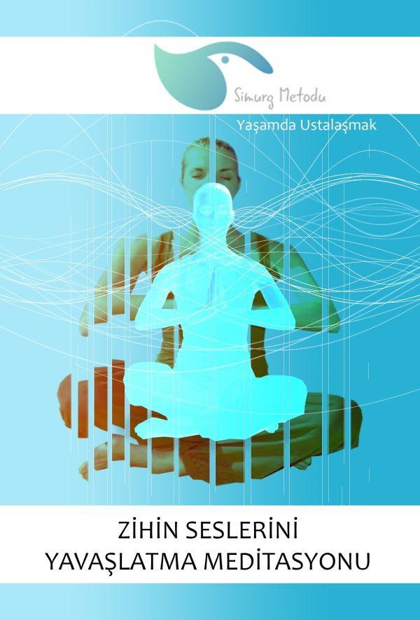 Zihin Seslerini Yavaşlatma Meditasyonu