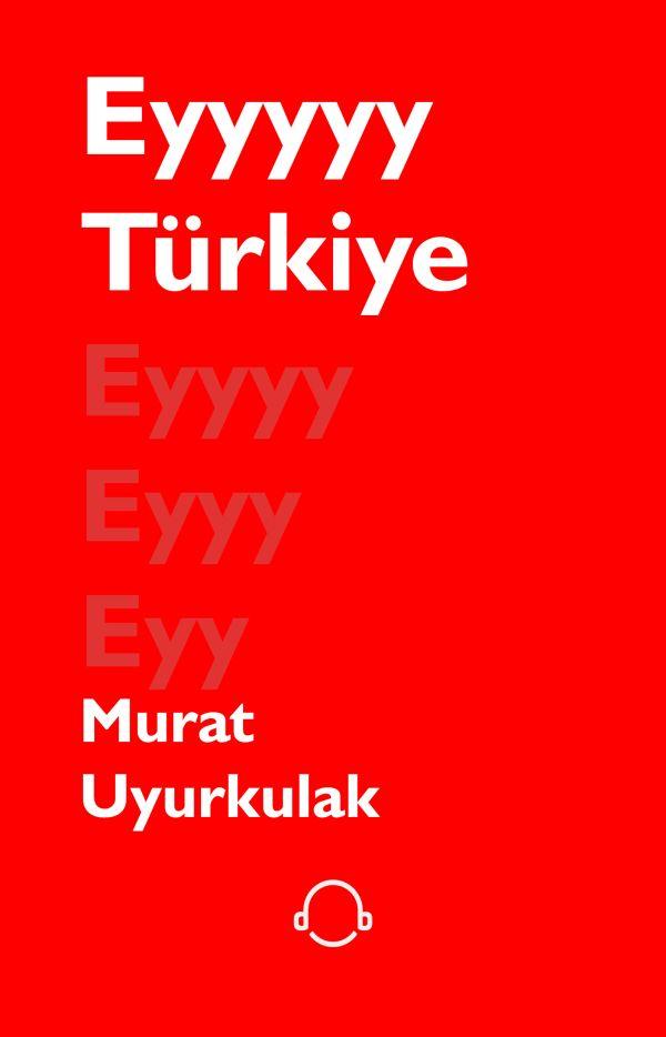 Ey Türkiye!