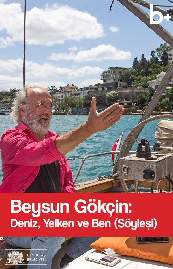 b+ Beysun Gökçin: Deniz, Yelken ve Ben