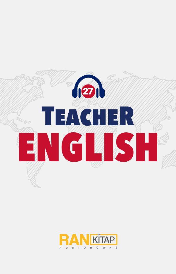Teacher English 27 - Geçmiş Zaman 4