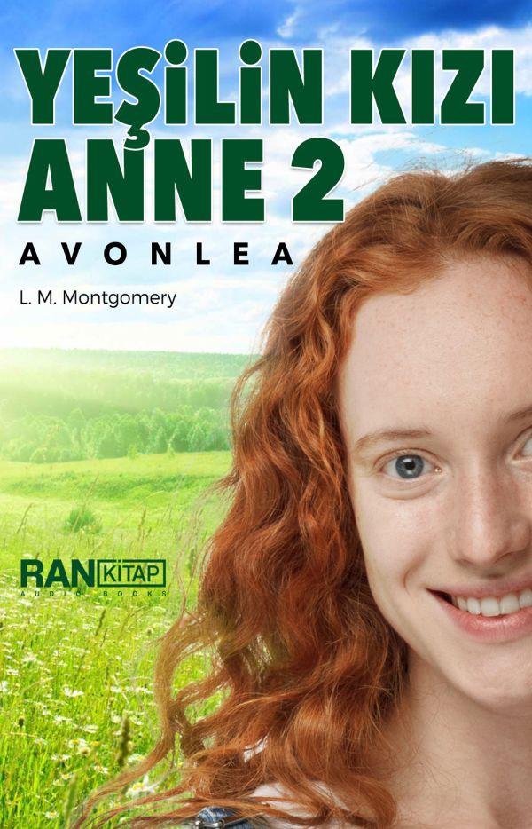 Yeşilin Kızı Anne 2 - Avonlea