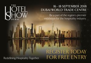 The Hotel Show Dubai, the largest & most prestigious hospitality trade event in the Middle East & Africa will return in September 2018 for its 19th Edition