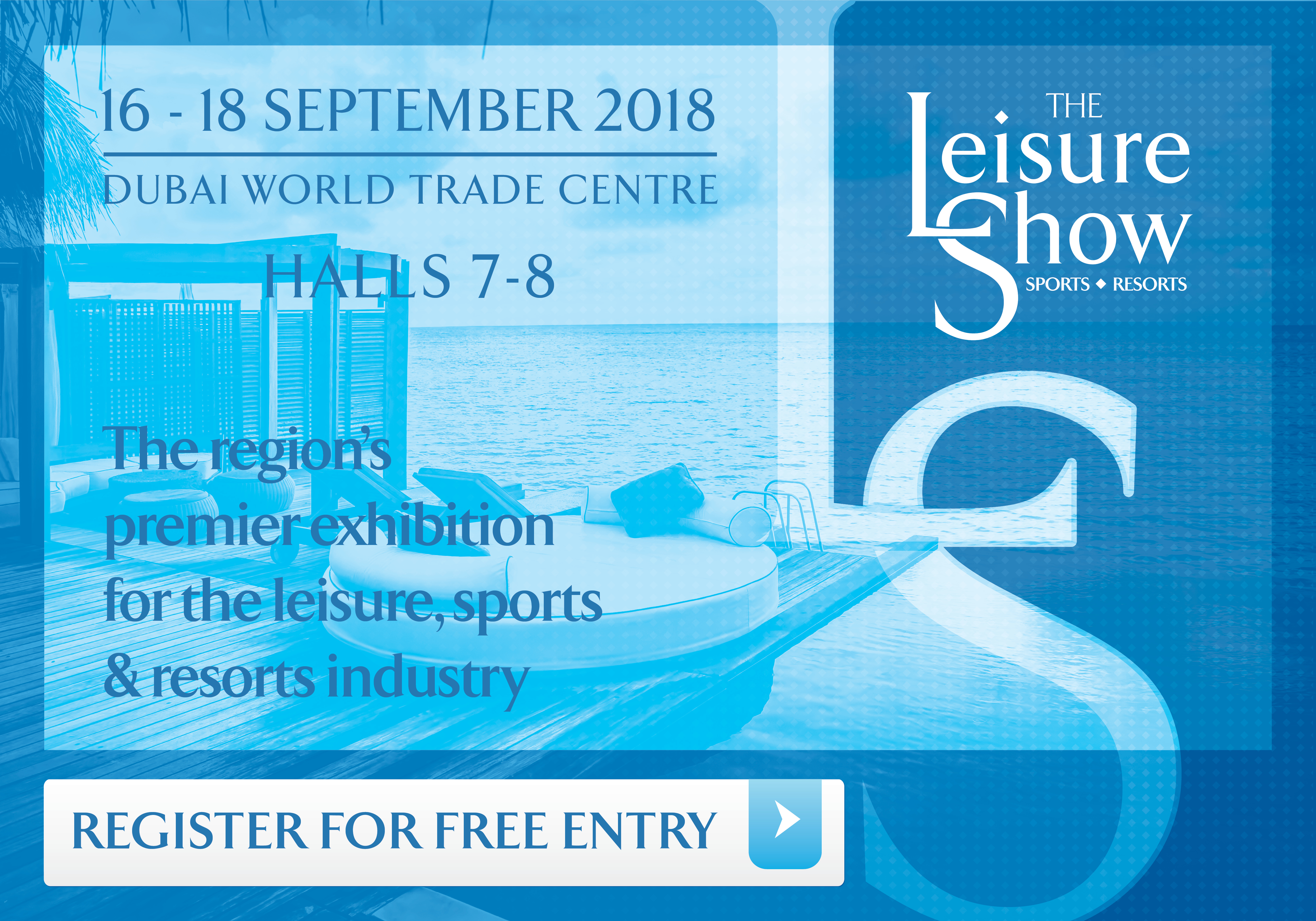The Leisure Show – The premier exhibition for the leisure, sports & resorts industry in Middle East & Africa returns in September 2018 for its sixth edition