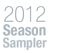 2012 Season Sampler, a sampling work from the 2012 archives    gallery406