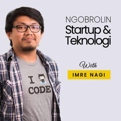 Ngobrolin Startup & Teknologi